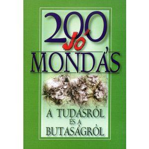 200 jó mondás a tudásról és a butaságról