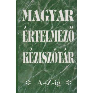 Magyar értelmező kéziszótár A-Z-ig