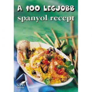 A 100 legjobb spanyol recept