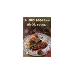 A 100 legjobb török recept