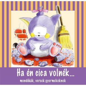Ha én cica volnék...    mondókák,  versek gyermekeknek színes ilusztrációval