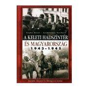 A keleti hadszíntér és Magyarország 1943-1945