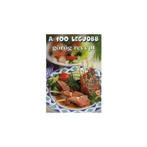 A 100 legjobb görög recept