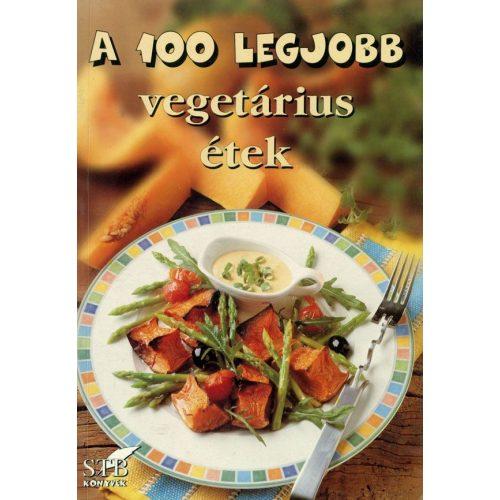 100 legjobb vegetáriánus étek