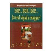 Bor... Bor... Bor... Borral vigad a magyar!