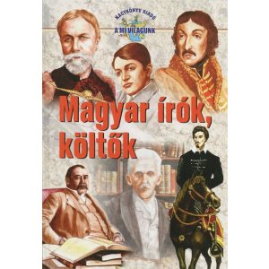 A Mi világunk - Magyar írók, költők I.