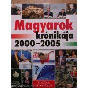 Magyarok krónikája 2000-2005