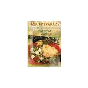Receptvarázs - Mediterrán ételek