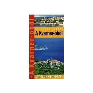 Utazzunk együtt!: A Kvarner-öböl