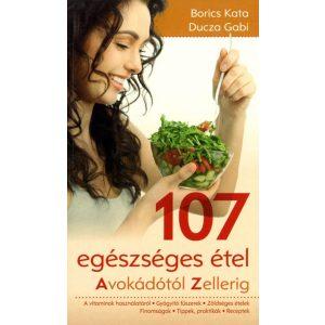 107 egészséges étel - Avokádótól Zellerig