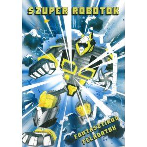 Szuper robotok - Fantasztikus feladatok