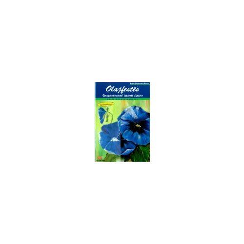 Olajfestés - Virágmotívumok lépésről lépésre