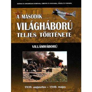 A második világháború teljes története - 1. Kötet - Villámháború