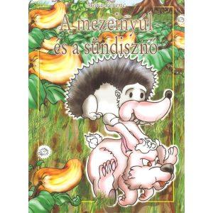 A mezeinyúl és a sündisznó (mesefüzet)