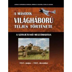 A második világháború teljes története - 3. Kötet - A Szovjetunió megtámadása