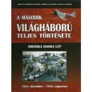 A második világháború teljes története - 4. Kötet - Amerika hadba lép