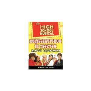 High School Musical - Kulisszatitkok és tesztek minden rajongónak