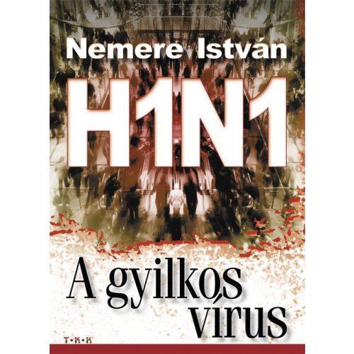 H1N1 - A gyilkos vírus