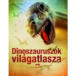 Dinoszauruszok világatlasza