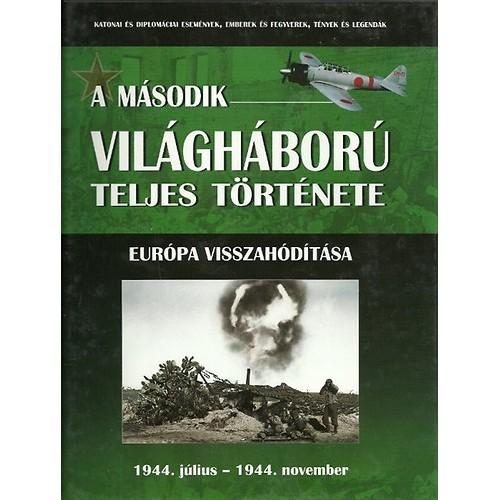 A második világháború teljes története - 8. Kötet - Európa visszahódítása