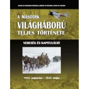 A második világháború teljes története - 5. Kötet - Vereség és kapituláció