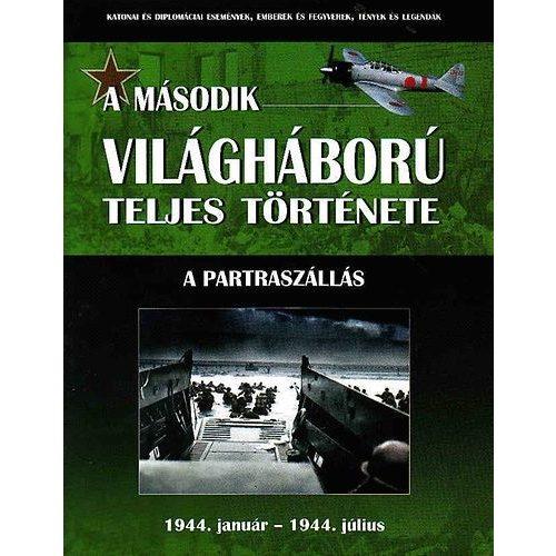 A második világháború teljes története - 7. Kötet - A partraszállás