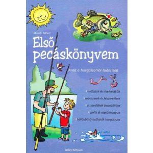 Első pecáskönyvem - Amit a horgászatról tudni kell