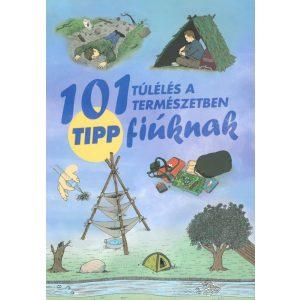 101 tipp fiúknak  a természetbeli túléléshez