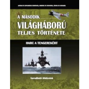 A második világháború teljes története - 15. Kötet - Harc a tengerekért