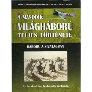 A második világháború teljes története - 16. Kötet - Háború a sivatagban