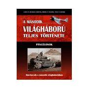 A második világháború teljes története - 17. Kötet - Páncélosok