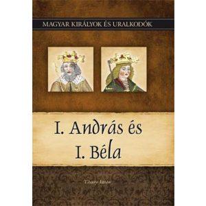 I. András és I. Béla - Magyar királyok és uralkodók 3.