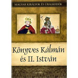 Könyves Kálmán és II. István - A magyar királyok és uralkodók 5.