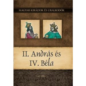 II. András és IV. Béla - Magyar királyok és uralkodók 8.