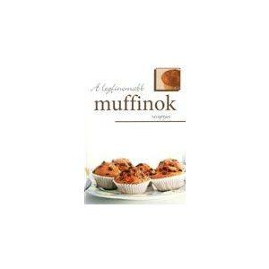 A legfinomabb muffinok receptjei