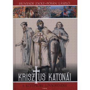 Krisztus katonái - A középkori lovagrendek utolsó darabok