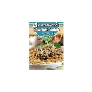 Receptek a Nagyitól 15. - 5 összetevőből készített ételek