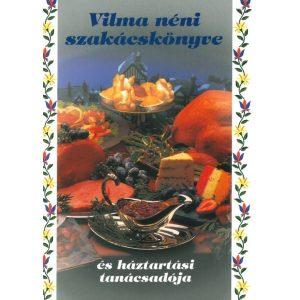 Vilma néni szakácskönyve és háztartási tanácsadója