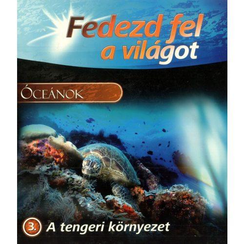 Fedezd fel a világot 3. - A tengeri környezet - A KÖNYV ENYHÉN SÉRÜLT