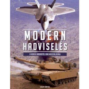 Modern hadviselés - A koreai háborútól Irak megszállásáig