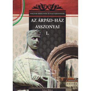 Az Árpád-ház asszonyai I.