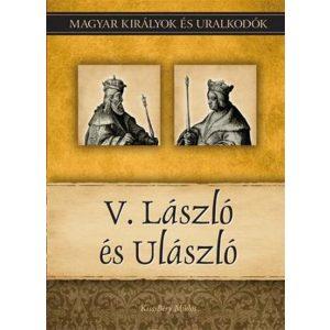 V. László és Ulászló - Magyar királyok és uralkodók 12.