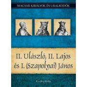 II. Ulászló, II. Lajos és I. (Szapolyai) János - Magyar királyok és uralkodók 14.