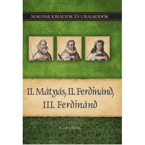II. Mátyás, II. Ferdinánd, III. Ferdinánd