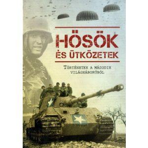 Hősök és ütközetek - Történetek a második világháborúból