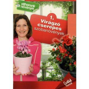 Otthonunk növényei 1. - Virágzó cserepes szobanövények