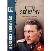 Háborús krónikák 3. - Otto Skorzeny