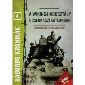 Háborús krónikák 4. - A Wiking-hadosztály a Cserkaszi katlanban