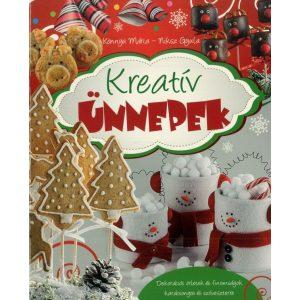 Kreatív ünnepek   -   Dekorációs ötletek és finomságok karácsonyra és szilvesztere  Könnyü Mária - Niksz Gyula