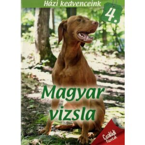 Házi kedvenceink 4. : Magyar vizsla